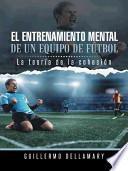 libro El Entrenamiento Mental De Un Equipo De Ftbol