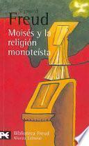 libro Moisés Y La Religión Monoteísta Y Otros Escritos Sobre Judaísmo Y Antisemitismo
