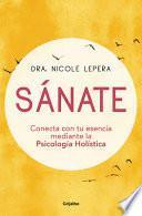 libro Sánate: Conecta Con Tu Esencia Mediante La Psicología Holística / How To Do The Work