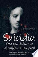 libro Suicidio: Decision Definitiva Al Problema Temporal
