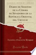 libro Diario De Sesiones De La Cámara De Senadores De La República Oriental Del Uruguay, Vol. 19 (classic Reprint)