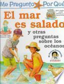 libro Me Pregunto Por Qué: El Mar Es Salado Y Otras Preguntas Sobre Los Océanos