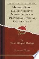 libro Memoria Sobre Las Proporciones Naturales De Las Provincias Internas Occidentales (classic Reprint)