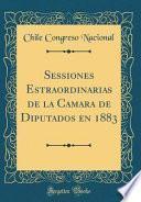 libro Sessiones Estraordinarias De La Camara De Diputados En 1883 (classic Reprint)