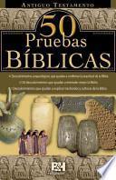 libro Antiguo Testamento, 50 Pruebas Biblicas