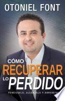 libro Cmo Recuperar Lo Perdido / How To Restore What You Have Lost