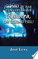 libro Como Te Has Convertido En Ramera, Oh Ciudad Fiel!