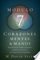 libro Corazones, Mentes Y Manos, Módulo 7