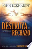 libro Destruya El Espiritu De Rechazo /destroy The Spirit Of Rejection