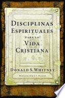 libro Disciplinas Espirituales Para La Vida Cristiana