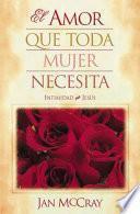 libro El Amor Que Toda Mujer Necesita