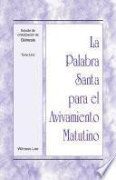 libro La Palabra Santa Para El Avivamiento Matutino   Estudio De Cristalización De Genesis, Tomo 1