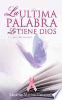 libro La Ultima Palabra La Tiene Dios