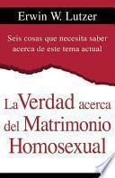 libro La Verdad Acerca Del Matrimonio Homosexual