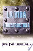 libro La Vida Indestructible