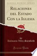 libro Relaciones Del Estado Con La Iglesia (classic Reprint)