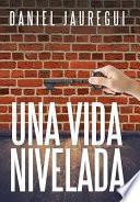 libro Una Vida Nivelada