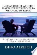 libro Cosas Que El Abuelo Hacía En Secreto Para Mejorar Su Salud