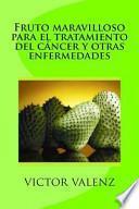 libro Fruto Maravilloso Para El Tratamiento Del Cáncer Y Otras Enfermedades