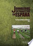 libro Jornaleros Extranjeros En EspaÑa