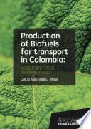 libro Production Of Biofuels For Transport In Colombia