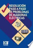 libro Resolución Paso A Paso De Problemas De Máquinas Eléctricas