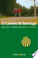 libro El Camino De Santiago En Galicia. De O Cebreiro A Finisterre