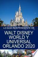 libro La Guía Independiente De Walt Disney World Y Universal Orlando 2020