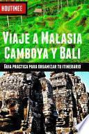 libro Viaje A Malasia, Camboya Y Bali - Turismo Fácil Y Por Tu Cuenta